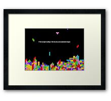 If Tetris Has Taught Me Anything Framed Print