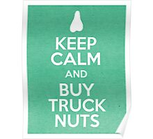 Keep Calm and Buy Truck Nuts Poster