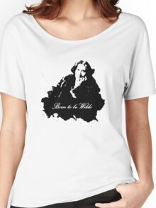 Born to be Wilde Women's Relaxed Fit T-Shirt