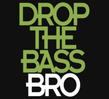 Drop The Bass Bro (black) by DropBass