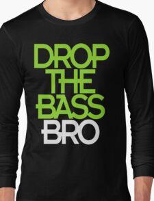 Drop The Bass Bro (black) Long Sleeve T-Shirt
