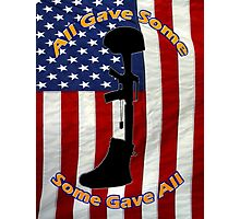 All Gave Some... Some Gave All Photographic Print