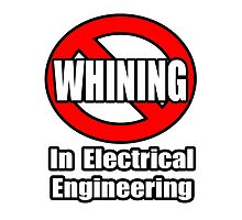 No Whining In Electrical Engineering by TKUP22