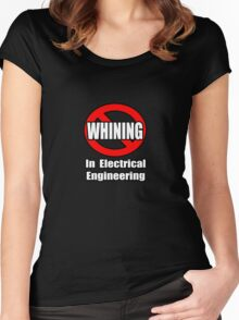 No Whining In Electrical Engineering Women's Fitted Scoop T-Shirt