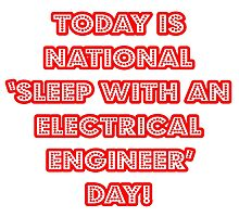 """National """"Sleep With An Electrical Engineer Day"""" by TKUP22"""