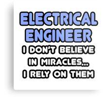 Electrical Engineers and Miracles Metal Print