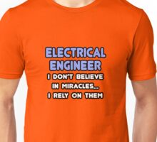 Electrical Engineers and Miracles Unisex T-Shirt