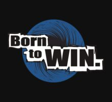 Born To Win by best-designs