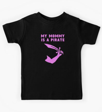My Mommy Is A Pirate Kids Tee