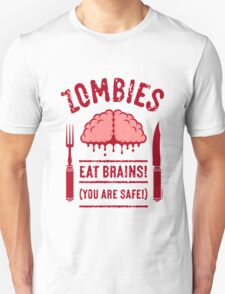 Zombies Eat Brains! You Are Safe! (2C) T-Shirt