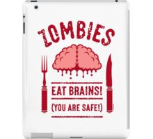 Zombies Eat Brains! You Are Safe! (2C) iPad Case/Skin