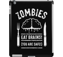 Zombies Eat Brains! You Are Safe! (White) iPad Case/Skin