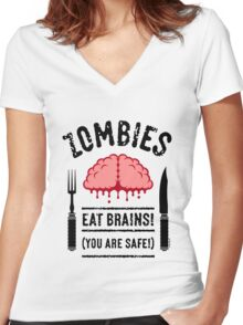 Zombies Eat Brains! You Are Safe! (3C) Women's Fitted V-Neck T-Shirt