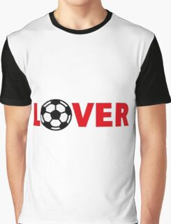 Football – Lover / Soccer – Lover Graphic T-Shirt