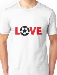 Football – Love / Soccer – Love Unisex T-Shirt
