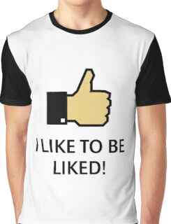 I Like To Be Liked! (Thumb Up) Graphic T-Shirt
