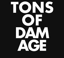 TONS OF DAMAGE Unisex T-Shirt