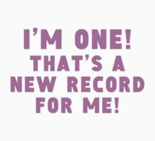 I'm One New Record Baby Tee