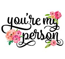 You're My Person Watercolor Floral Typography Quote by blueskywhimsy