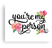 You're My Person Watercolor Floral Typography Quote Canvas Print