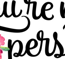 You're My Person Watercolor Floral Typography Quote Sticker