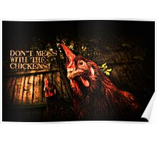 Don't mess with the chickens! ~ Poster