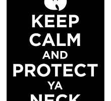 "Keep Calm and Protect Ya Neck - ""Standard"" Poster by Megatrip"