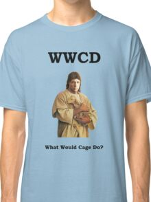 WWCD - What Would Cage Do? Classic T-Shirt
