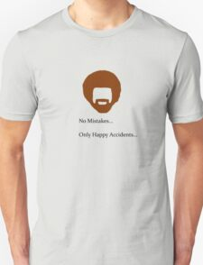 No Mistakes... Only Happy Accidents... T-Shirt