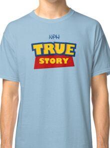 True Story Classic T-Shirt