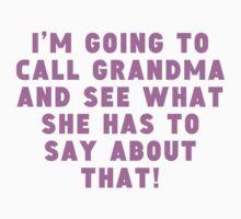 I'm Going To Call Grandma One Piece - Short Sleeve
