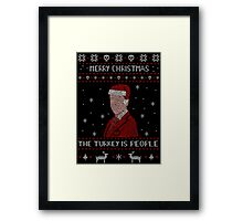 THE TURKEY IS PEOPLE - ugly christmas sweater Framed Print