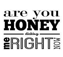 Honey Dicking Photographic Print