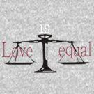 Love Is Equal by echosingerxx