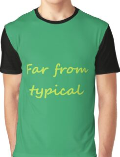 Far From Typical Graphic T-Shirt
