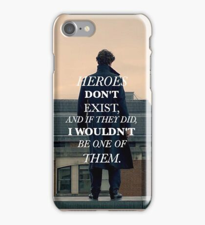 Heroes Don't Exist iPhone Case/Skin