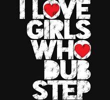 I love girls who love dubstep Pt. II T-Shirt