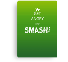 Get Angry and Smash! Canvas Print