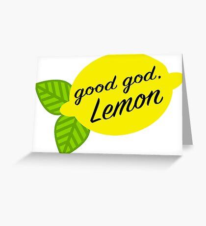 Good God, Lemon Greeting Card
