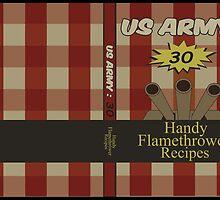 US ARMY: 30 HANDY FLAMETHROWER RECIPES by MDRMDRMDR