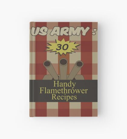 US ARMY: 30 HANDY FLAMETHROWER RECIPES Hardcover Journal