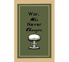 War never changes Fallout Photographic Print