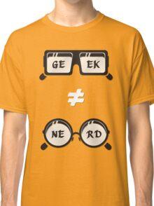 Geek Not Nerd Classic T-Shirt