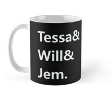Tessa & Will & Jem Mug