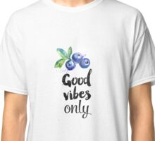 Blueberry Good Vibes only Classic T-Shirt