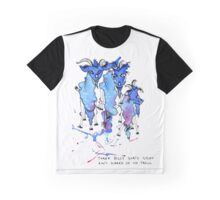 Three Billy Goats Gruff (ain't scared of no troll!) Graphic T-Shirt