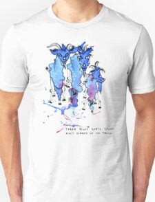 Three Billy Goats Gruff (ain't scared of no troll!) T-Shirt