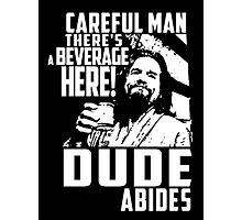 dude abides big lebowski  Photographic Print