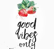 Strawberry Good vibes only by Pranatheory