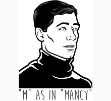 Archer - M AS IN MANCY Unisex T-Shirt